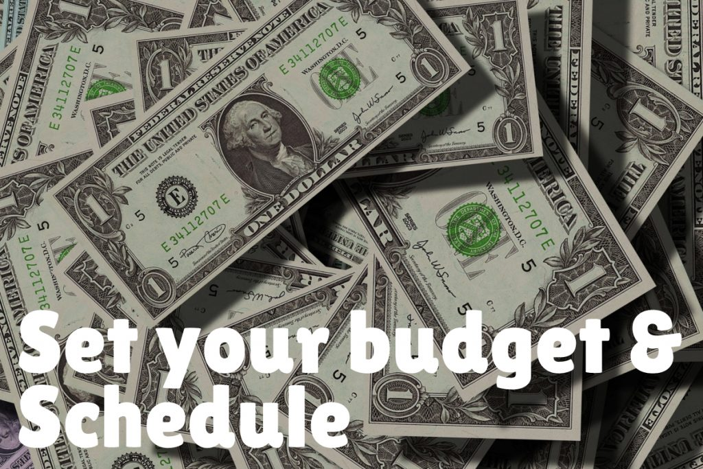 Set your budget and schedule
